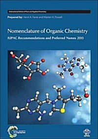 Nomenclature of Organic Chemistry : IUPAC Recommendations and Preferred Names 2013 (Hardcover)