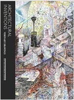 Architectural Inventions: Visionary Drawings : Visionary Drawings (Hardcover)