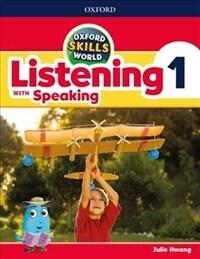 Oxford Skills World: Level 1: Listening with Speaking Student Book / Workbook (Paperback)