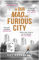 In Our Mad and Furious City : Longlisted for the Man Booker Prize 2018 (Paperback)
