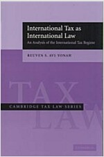 International Tax as International Law : An Analysis of the International Tax Regime (Paperback)