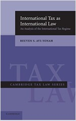 International Tax as International Law : An Analysis of the International Tax Regime (Hardcover)