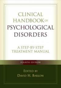 Clinical handbook of psychological disorders : a step-by-step treatment manual 4th ed