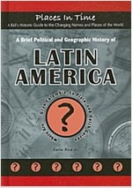 A Brief Political and Geographic History of Latin America: Where Are... Gran Colombia, La Plata, and Dutch Guiana                                      (Library Binding)