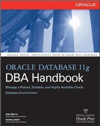 Oracle database 11g DBA handbook Fully updated and expanded, Fully rev