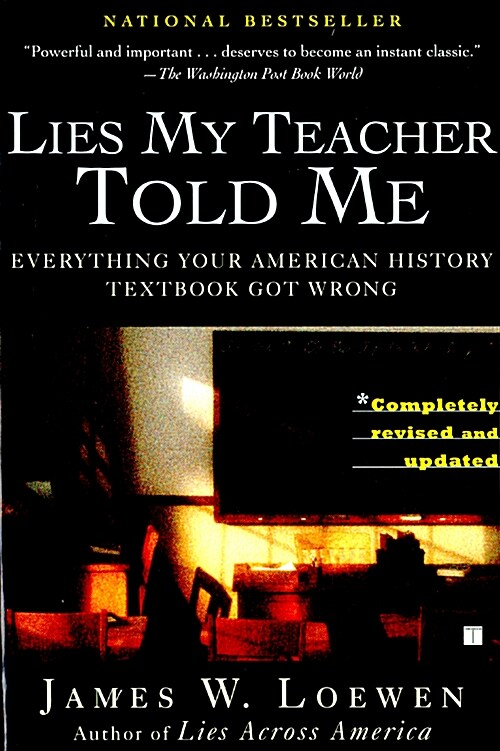 Lies My Teacher Told Me: Everything Your American History Textbook Got Wrong (Paperback)