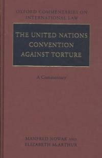 The United Nations Convention against torture : a commentary
