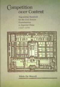 Competition over content : negotiating standards for the civil service examinations in imperial China (1127-1279)