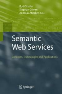 Semantic web services : concepts, technologies, and applications