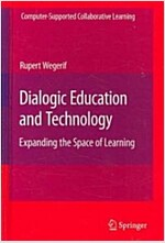 Dialogic Education and Technology: Expanding the Space of Learning (Hardcover)