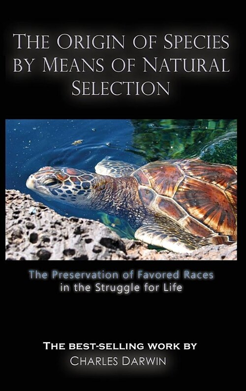 The Origin of Species by Means of Natural Selection: The Preservation of Favored Races in the Struggle for Life (Hardcover)