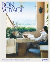 Bon Voyage: Boutique Hotels for the Conscious Traveler (Hardcover)