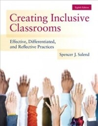 Creating inclusive classrooms : effective, differentiated and reflective practices 8th ed