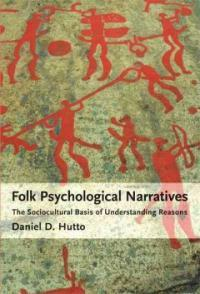 Folk psychological narratives : the sociocultural basis of understanding reasons