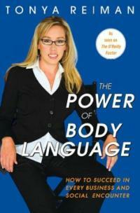The power of body language : how to succeed in every business and social encounter