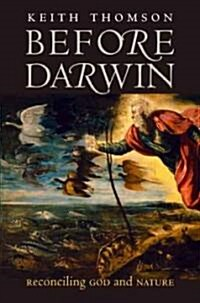 Before Darwin: Reconciling God and Nature (Paperback)
