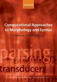 Computational approaches to morphology and syntax