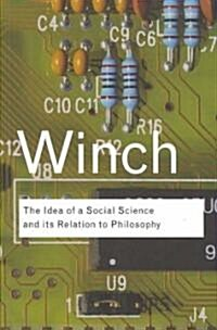 The Idea of a Social Science and Its Relation to Philosophy (Paperback)