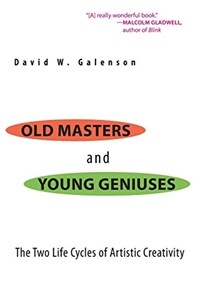 Old masters and young geniuses : the two life cycles of artistic creativity 1st pbk. ed