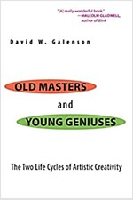 Old Masters and Young Geniuses: The Two Life Cycles of Artistic Creativity (Paperback)