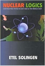 Nuclear Logics: Contrasting Paths in East Asia and the Middle East (Paperback)