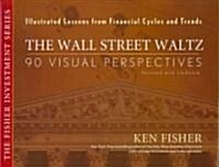 The Wall Street Waltz : 90 Visual Perspectives, Illustrated Lessons From Financial Cycles and Trends (Hardcover, Revised and Updated Edition)