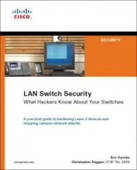 LAN switch security : what hackers know about your switches