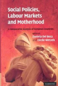 Social policies, labour markets and motherhood : a comparative analysis of European countries