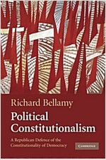 Political Constitutionalism : A Republican Defence of the Constitutionality of Democracy (Paperback)