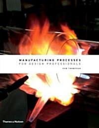 Manufacturing Processes for Design Professionals (Hardcover)