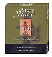 The Story of the World: History for the Classical Child: Early Modern Times: Audiobook (Audio CD)