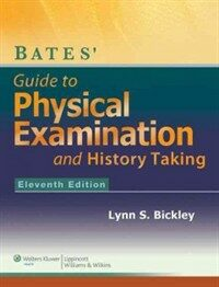 Bates' guide to physical examination and history-taking 11th ed.