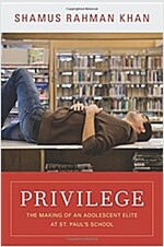 Privilege: The Making of an Adolescent Elite at St. Paul's School (Paperback)