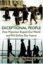 Exceptional People: How Migration Shaped Our World and Will Define Our Future (Paperback)