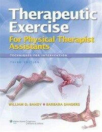 Therapeutic exercise for physical therapist assistants : techniques for intervention 3rd ed