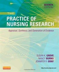 The practice of nursing research : appraisal, synthesis, and generation of evidence 7th ed