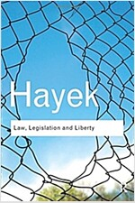 Law, Legislation and Liberty : A New Statement of the Liberal Principles of Justice and Political Economy (Paperback)