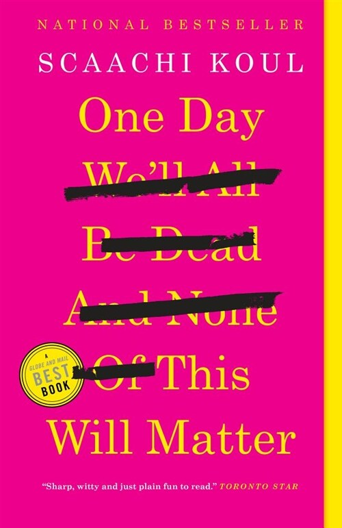 One Day Well All Be Dead and None of This Will Matter: Essays (Paperback)