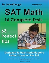 Dr. John Chung's SAT Math Fifth Edition: 63 Perfect Tips and 16 Complete Tests (Paperback)