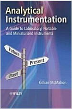 Analytical Instrumentation: A Guide to Laboratory, Portable and Miniaturized Instruments (Hardcover)