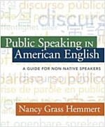 Public Speaking in American English: A Guide for Non-Native Speakers (Paperback)