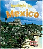 Spotlight on Mexico (Library Binding)