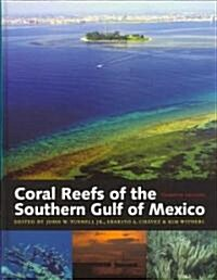 Coral Reefs of the Southern Gulf of Mexico (Hardcover)