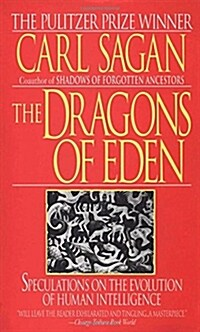 The Dragons of Eden: Speculations on the Evolution of Human Intelligence (Mass Market Paperback)