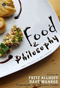 Food & philosophy : eat, drink, and be merry