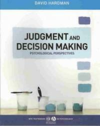 Judgment and decision making : psychological perspectives