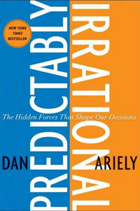Predictably irrational : the hidden forces that shape our decisions 1st ed