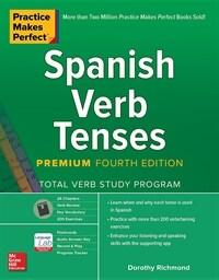 Practice Makes Perfect: Spanish Verb Tenses, Premium Fourth Edition (Paperback, 4)