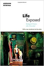 Life Exposed: Biological Citizens After Chernobyl (Paperback)