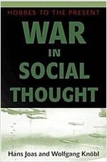 War in Social Thought: Hobbes to the Present (Hardcover)